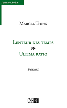 Lenteur des temps / Ultima ratio, de Marcel Theys